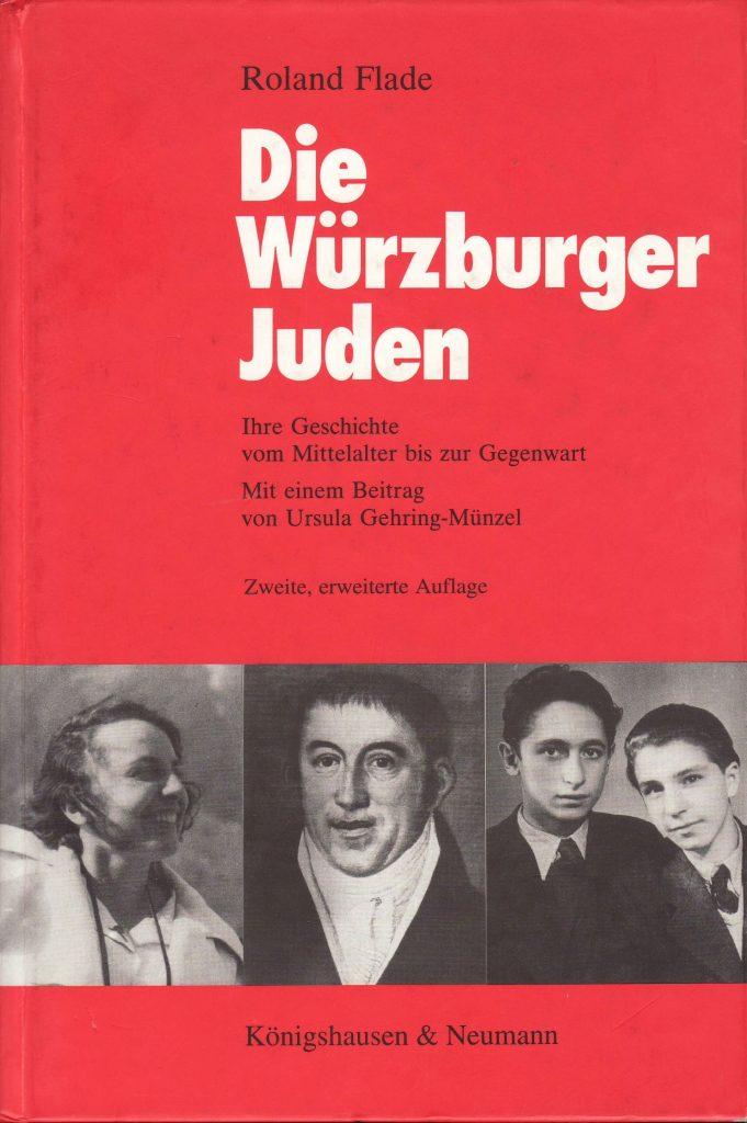 Roland Flade, Die Würzburger Juden. Ihre Geschichte vom Mittelalter bis zur Gegenwart