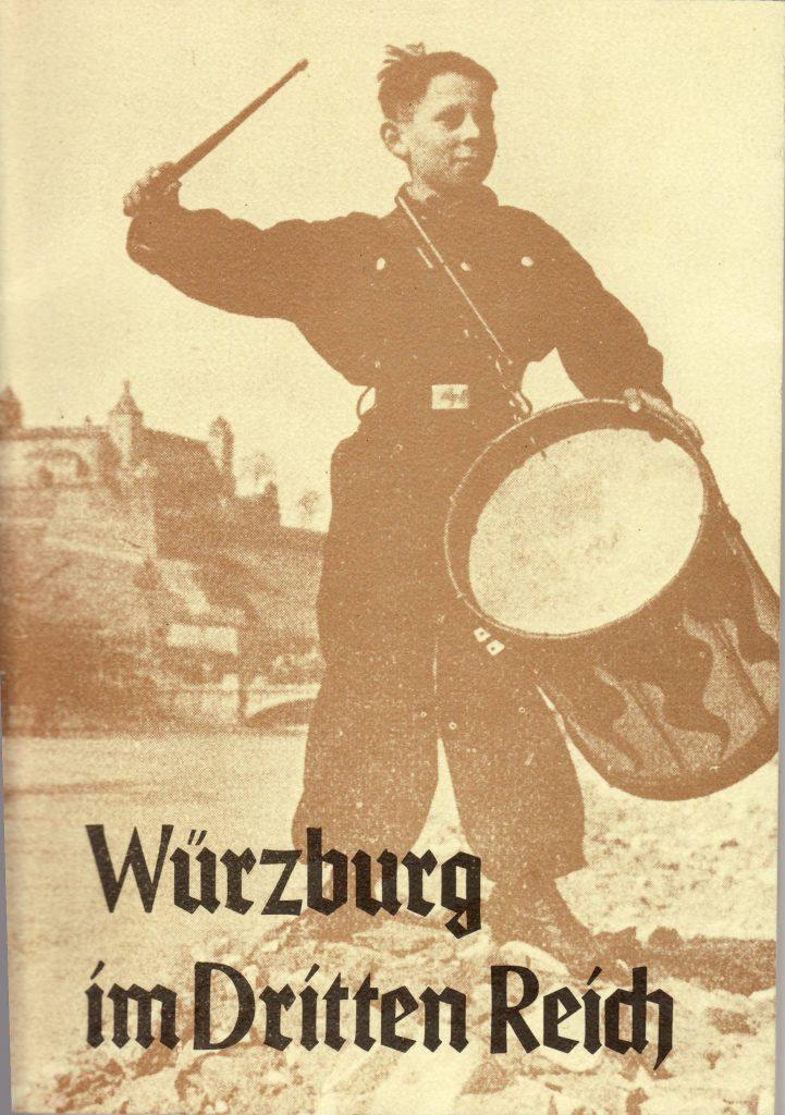 Fries, Bruno/Pagel, Paul/Roedig, Christian/Scheidenberger, Kurt: Würzburg im Dritten Reich.