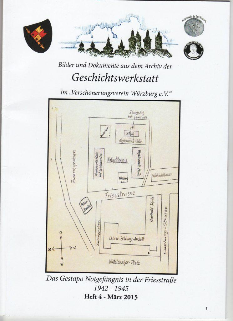 Geschichtswerkstatt im Verschönerungsverein Würzburg: Das Gestapo-Notgefängnis in der Friesstraße 1942 - 1945.