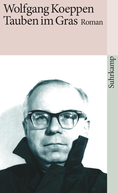 Wolfgang Koeppen, Tauben im Gras